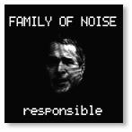 [ Responsible - Family Of Noise ]