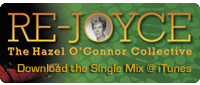 Download The Hazel O'Connor Collective Single Mix of 'Re-Joyce' at iTunes
